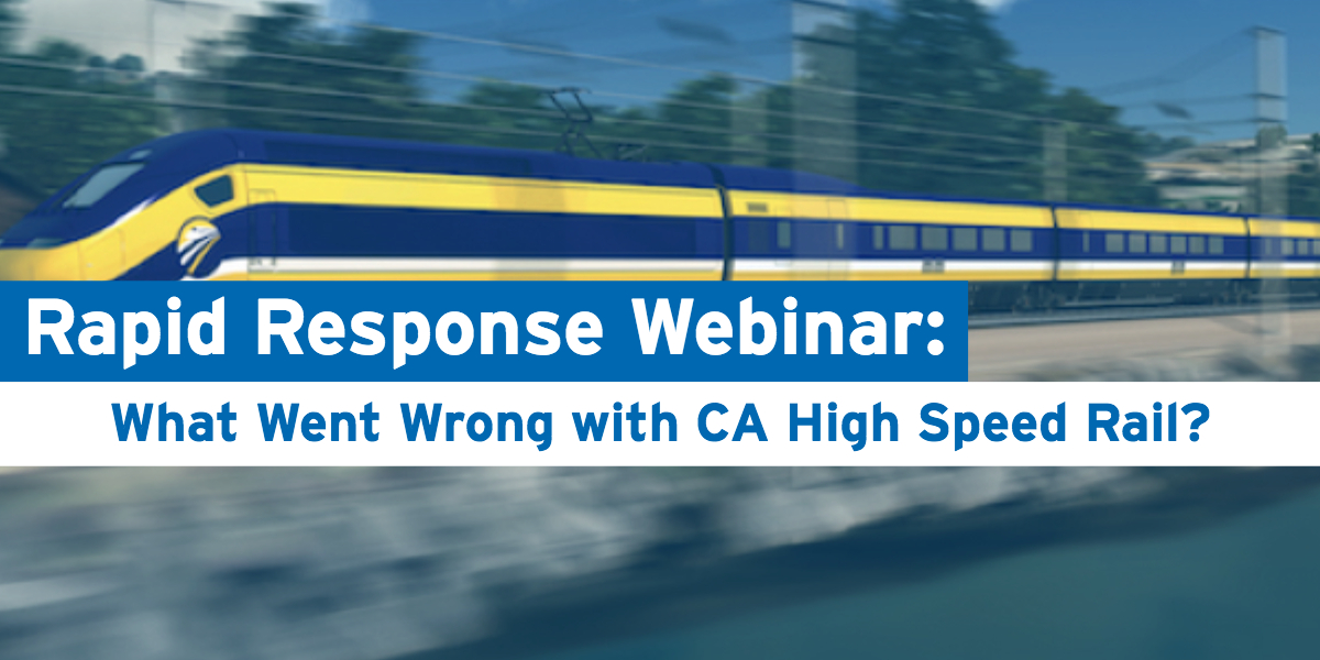 Rapid-Response Webinar: What Went Wrong with California High-Speed Rail?