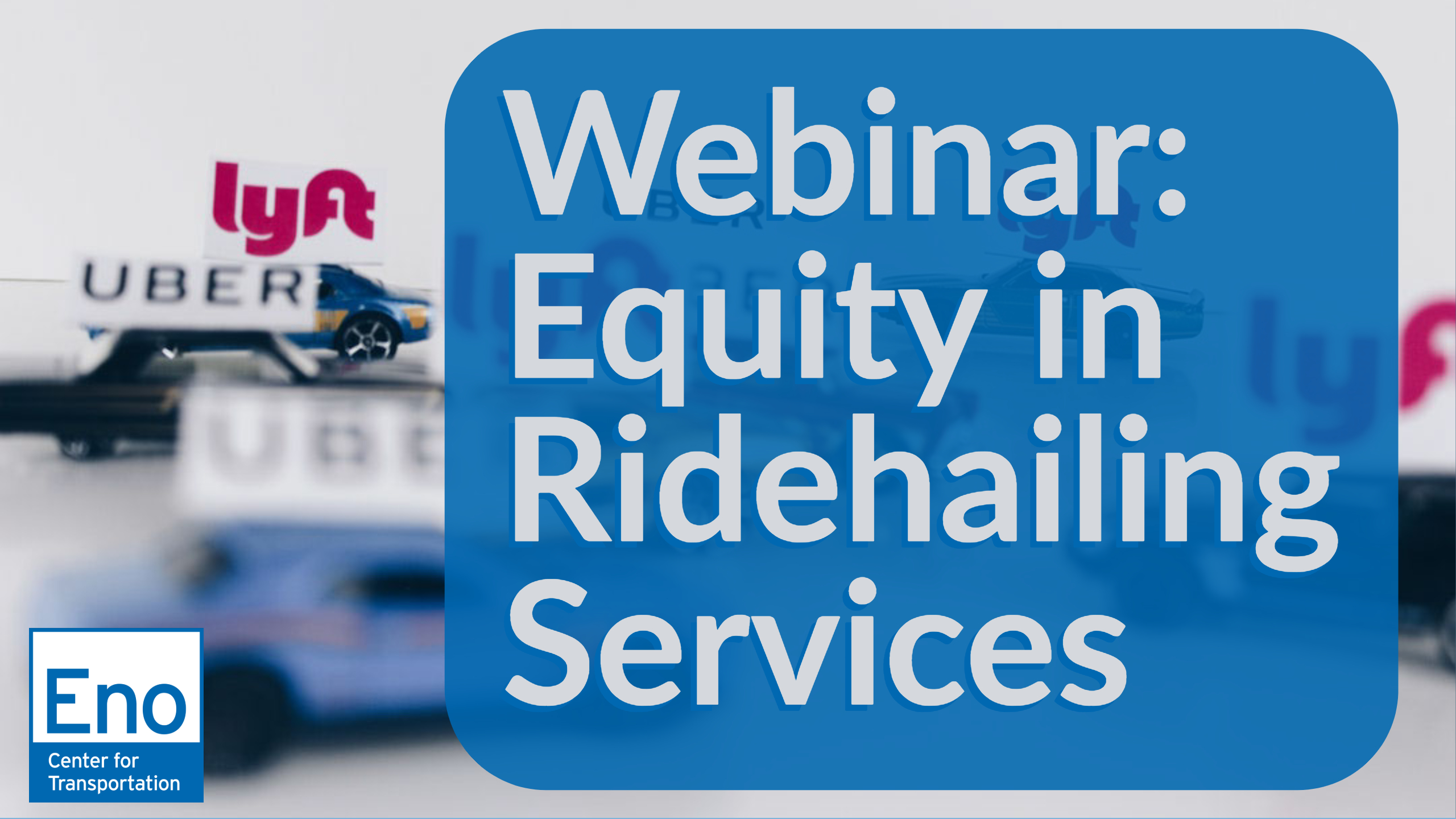 Webinar: Equity in Ridehailing Services