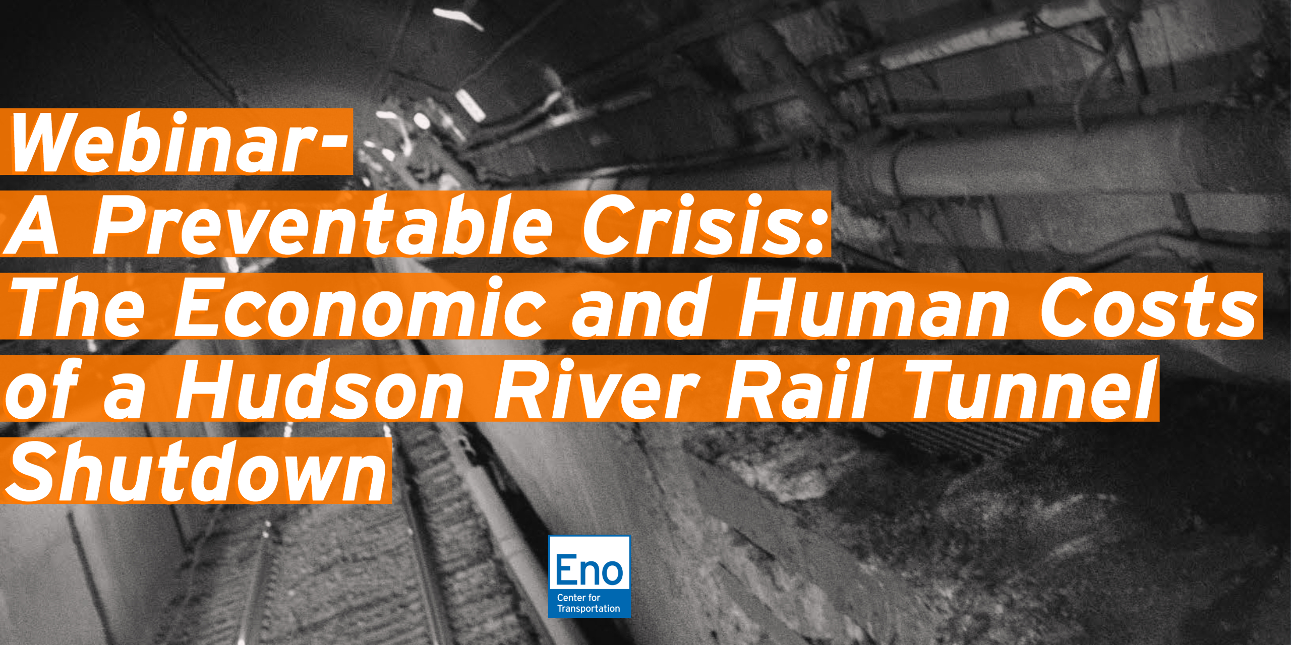 Webinar: A Preventable Crisis - The Costs of a Hudson Tunnel Shutdown