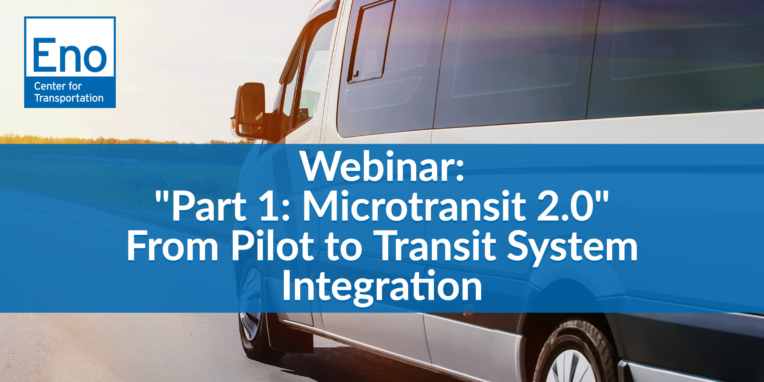 "Webinar: ""Part 1: Microtransit 2.0"" - From Pilot to Transit System Integration"