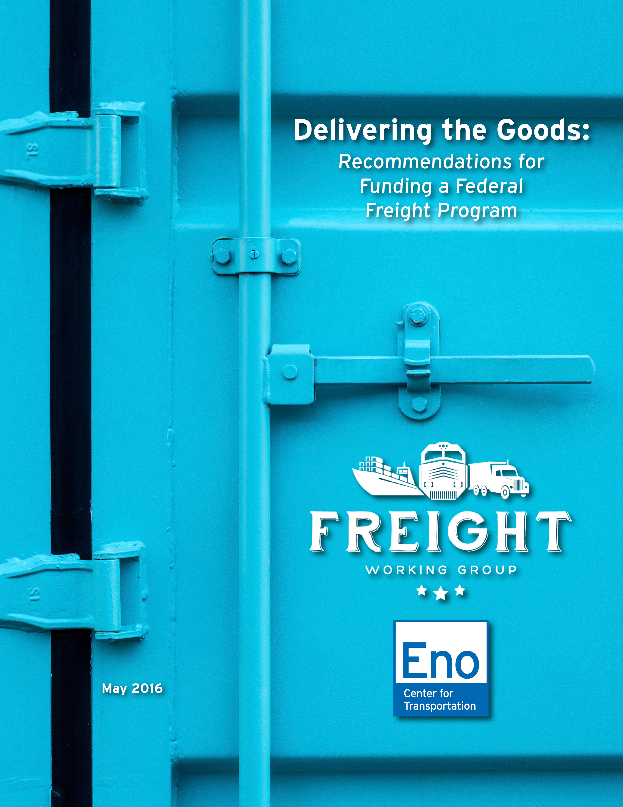 Delivering the Goods: Recommendations for Funding a Federal Freight Program