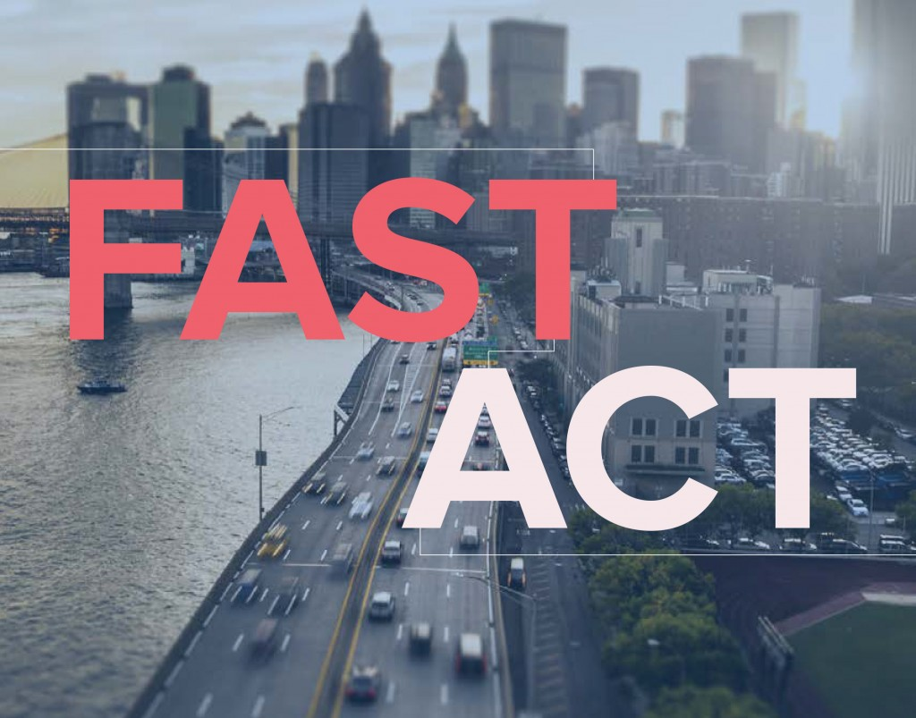 """The recent enactment of the """"Fixing America's Surface Transportation Act"""" (FAST Act) has rightly been acclaimed as a significant legislative achievement and an important step forward in national transportation policy."""